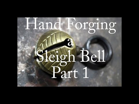 Hand Forging a Sleigh bell part 1