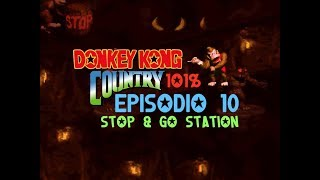 "Donkey Kong Country - Guida Completa al 101% - Episodio 10 ""Stop & Go Station"""