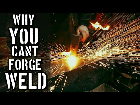 Top Reasons Why You CAN'T Forge Weld