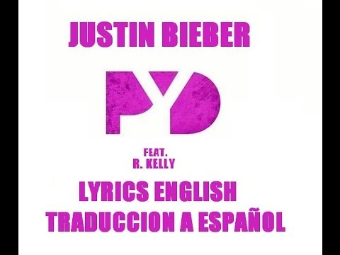 Justin Bieber - PYD (Español\English Lyrics)