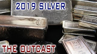 Silver In 2019: The Outcast Among Precious Metals