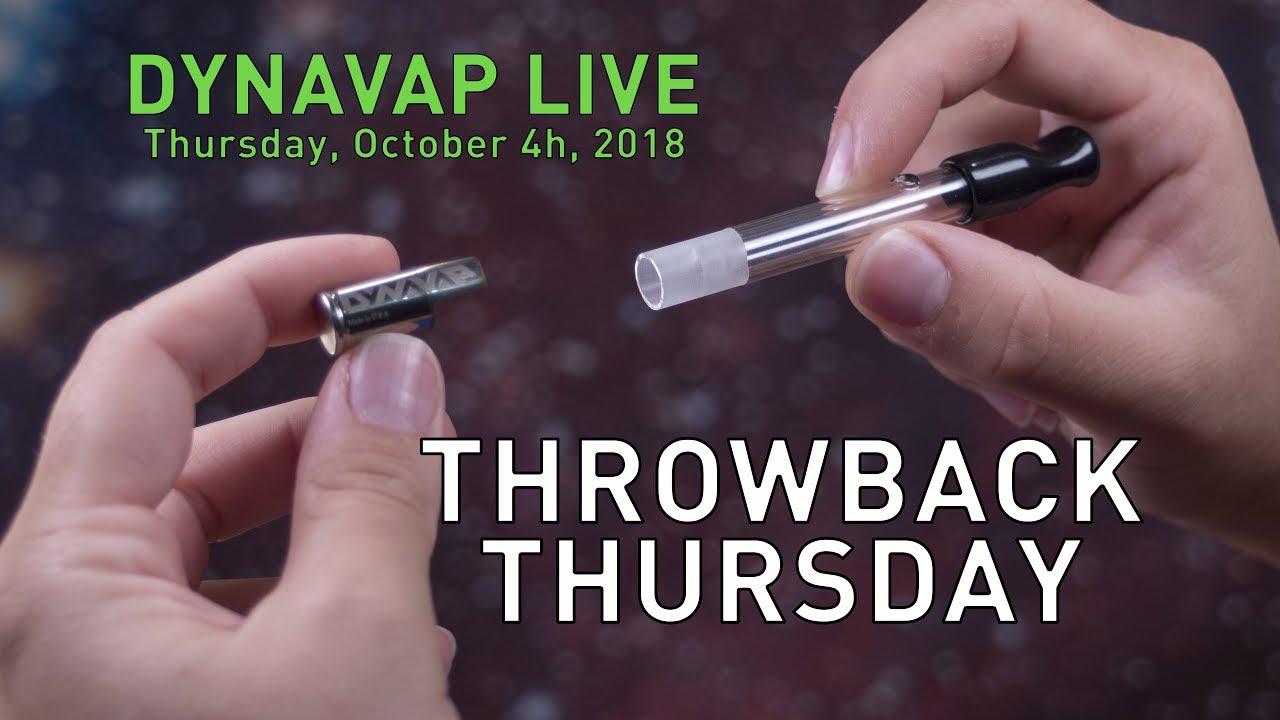 Throwback Thursday   DynaVap Live   October 4th, 2018
