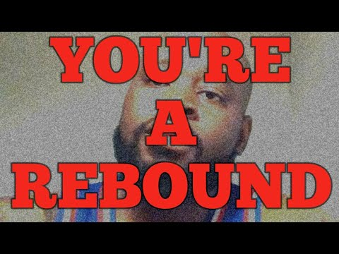 Signs youre a Rebound - YouTube