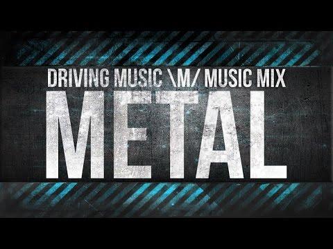 -Metal Mix- Driving Music \m/