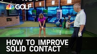 How To Improve Solid Contact   Golf Channel