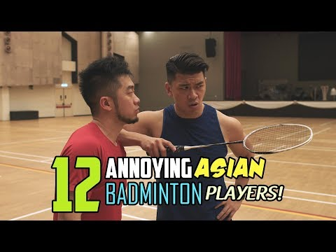 12 Annoying Asian Badminton Players!