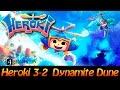 Heroki 3-2 dynamite dune 100 прохождение 100 collectables