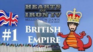 Hearts of Iron 4: Millennium Dawn - Restore the British Empire #1 | Rule Brittania!