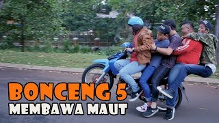 Download Video BONCENG LIMA MEMBAWA MAUT MP3 3GP MP4