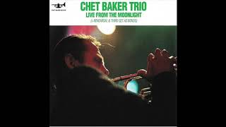 Chet Baker Trio - Live From The Moonlight (1988) (Full Album)