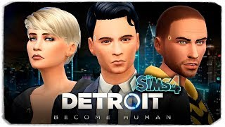 "СОЗДАЕМ ПЕРСОНАЖЕЙ ИЗ ИГРЫ ""DETROIT: BECOME HUMAN"" В THE SIMS 4 (CAS DETROIT BECOME HUMAN)"