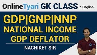GDP|GNP|NNP|National Income|GDP Deflator | OnlineTyari GK Class