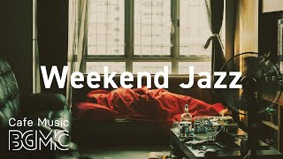Weekend Jazz: Chill Out JazzHop & Jazzy Beats - Slow Jazz Mix for Weekend Relaxation at Home