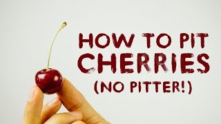 Easy Way To Pit Cherries Without Using A Cherry Pitter