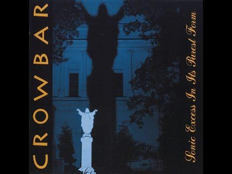 C R O W B A R  // Sonic Excess In It's Purest Form (Full Album)
