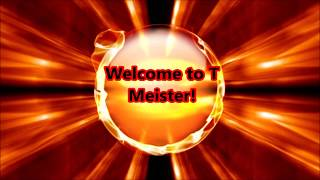 Welcome to the T Meister nation!