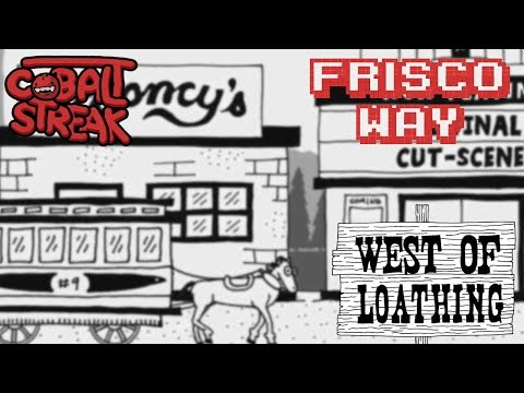 West of Loathing #13   Frisco Way   Cobalt Streak
