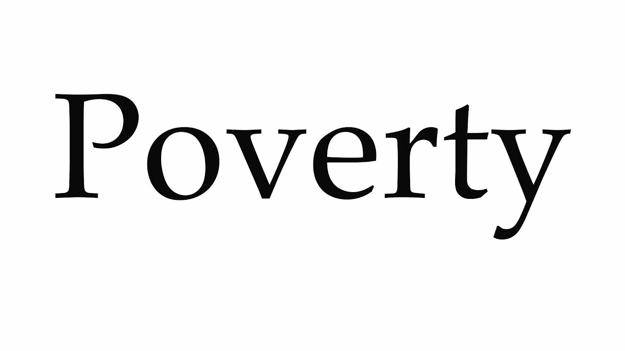 How to Pronounce Poverty