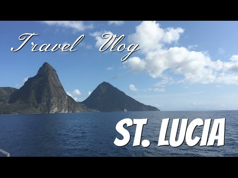 Travel Vlog St. Lucia