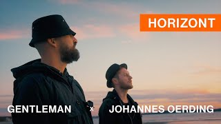 Gentleman x Johannes Oerding - Horizont (Official Video)