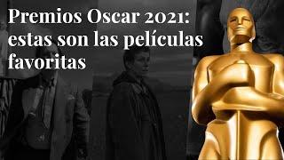 Premios Oscar 2021 | Estas son las películas favoritas