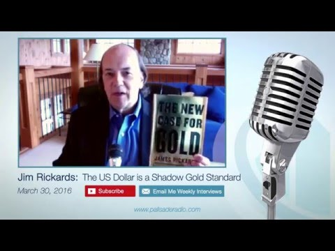 Jim Rickards The New Case for Gold