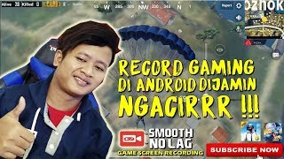 RECORD GAMING ANDROID PAKAI APK INI 100% SMOOTH ABISS !! Game Screen Recorder