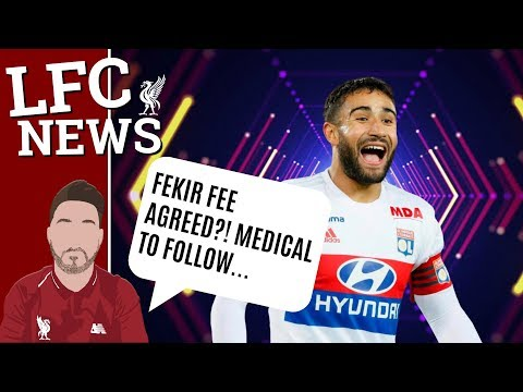 Fekir To Liverpool Fee Agreed!! £48.4 Million #LFC Latest Transfer News