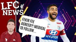 Fekir To Liverpool Fee Agreed!! £48.4 million #LFC Latest Transfer News