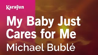 Karaoke My Baby Just Cares for Me - Michael Bublé *