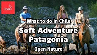 What to do in Chile: Soft Adventure Patagonia - Open Nature