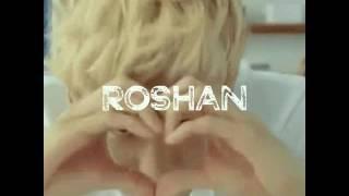 Roshan  I love you