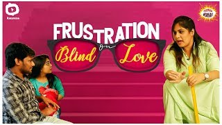 FRUSTRATION on Blind Love | Valentine's Day Special | Frustrated Woman Comedy Web Series | Sunaina