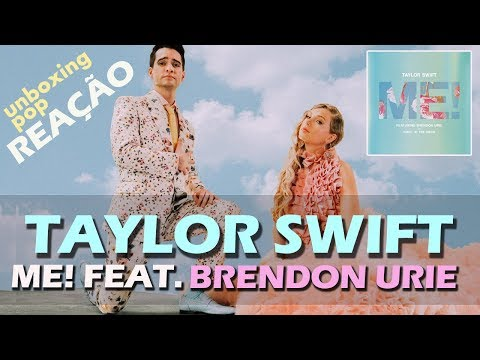 REAÇÃO  TAYLOR SWIFT - ME FEAT BRENDON URIE OF PANIC AT THE DISCO