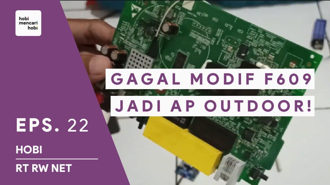 GAGAL MODIF F609 JADI AP OUTDOOR