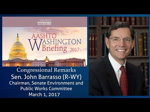 Sen. John Barrasso Delivers Remarks at the AASHTO Washington Briefing March 1, 2017