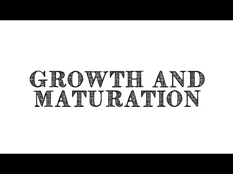 Growth and Maturation Video Lecture