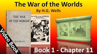 Book 1 - Ch 11 - The War of the Worlds by H. G. Wells - At the Window(, 2012-02-07T06:01:34.000Z)