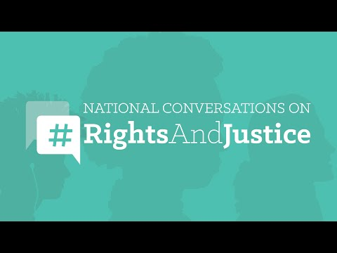 Join Our National Conversations on #RightsAndJustice
