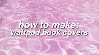 how to make cute wattpad covers YouTube
