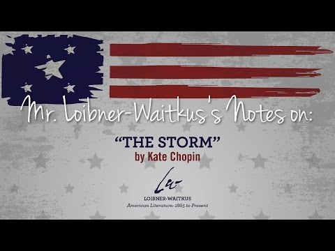 Notes on The Storm by Kate Chopin--Loibner-Waitkus