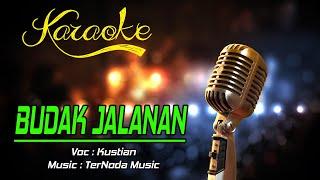 Karaoke BUDAK JALANAN - Kustian