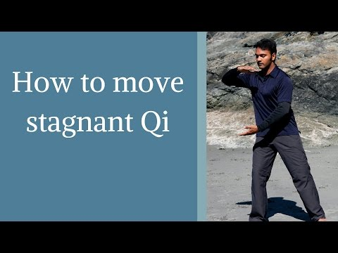 How to move Stagnant Qi or Chi