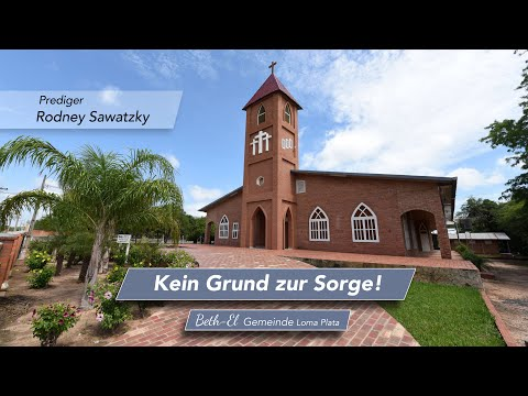Beth El Botschaft: Kein Grund zur Sorge - Prediger Rodney Sawatzky 6-9-2020