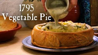 Vegetable Pie - 18th Century Cooking with Jas Townsend and son S3-E14