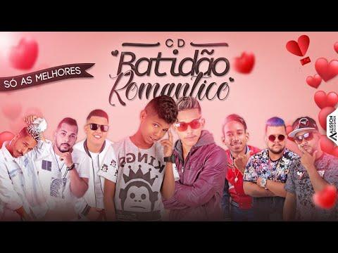 BATIDÃO ROMÂNTICO 2018 CD COMPLETO