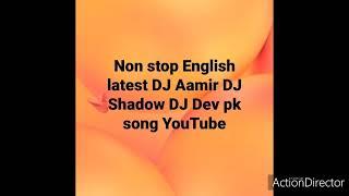 Non stop English songs DJ a Aamir DJ Dev w w w DJ maza.com w w pk songs