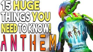 Anthem - 15 Huge Things You Need to Know! (PS4 / Xbox One / PC - 2019)