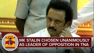 MK Stalin chosen unanimously as Leader of Opposition in TN Assembly | Thanthi Tv