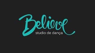 Believe - Música e Vida - Studio de Dança